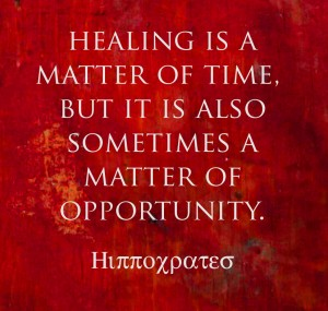 "Quote by Hippocrates"" Healing is a matter of time, but it is also a matter of opportunity."