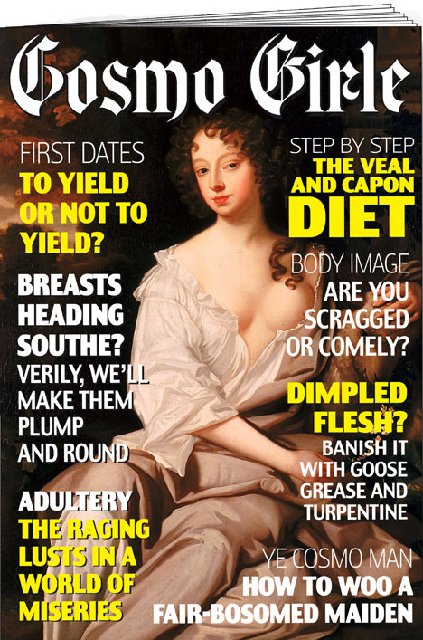 "From UK's Daily Mail 16 Aug 2007: A mock cover of ""Cosmo Girl"" for a 17th c woman"